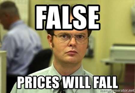 False guy - FALSE Prices will fall