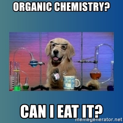 Chemistry Dog - organic chemistry? can i eat it?