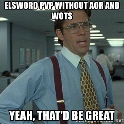 Yeah that'd be great... - Elsword PvP without Aor and wots yeah, that'd be great
