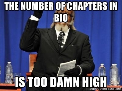 Rent is too dam high - The number of chapters in bio  is too damn high