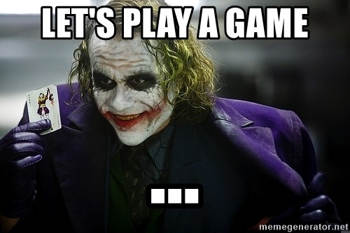 Let's Play A game - joker | Meme Generator