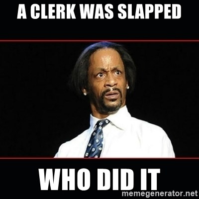 katt williams shocked - a clerk was slapped  who did it