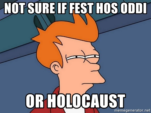 Futurama Fry - not sure if fest hos oddi or holocaust
