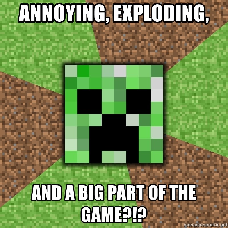 Minecraft Creeper - ANNOYING, EXPLODING, AND A BIG PART OF THE GAME?!?