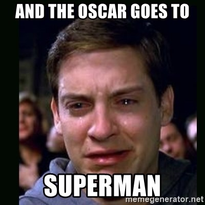 crying peter parker - and the oscar goes to superman
