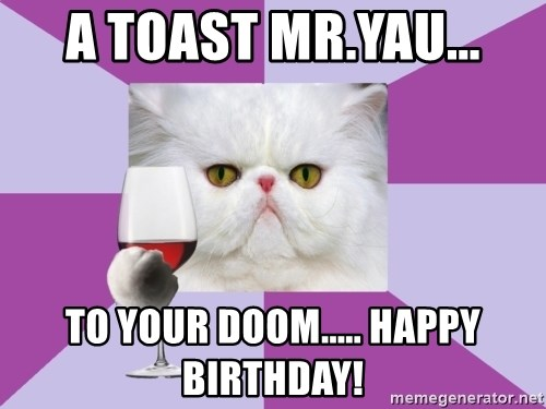 Art History Major Cat - A toast Mr.Yau... To your doom..... happy birthday!