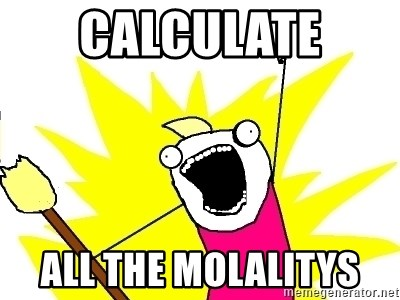 X ALL THE THINGS - calculate  all the molalitys