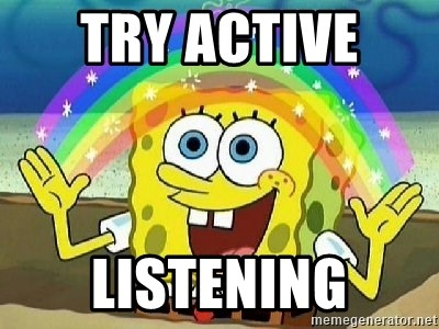 Imagination - Try Active  Listening