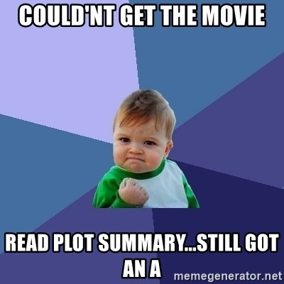 Success Kid - Could'nt get The Movie Read plot summary...still got an a