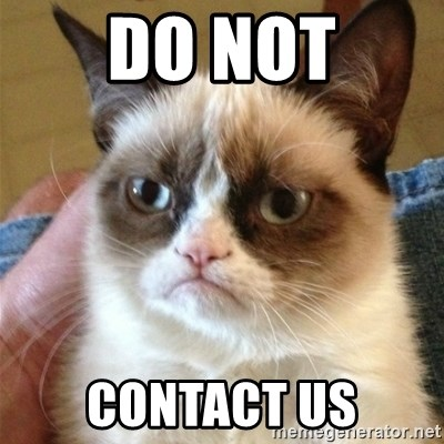 Grumpy Cat  - DO NOT contact us