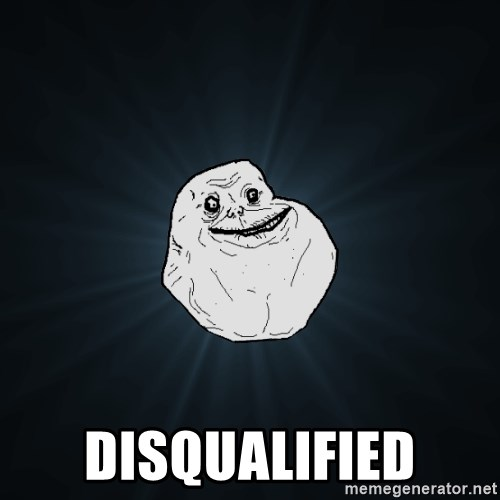 Forever Alone - disqualified