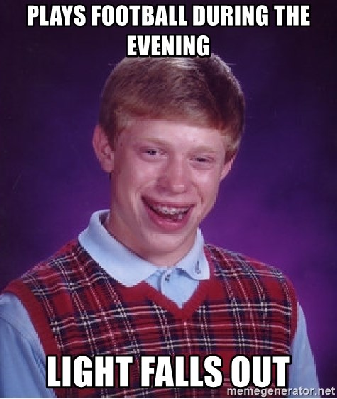 Bad Luck Brian - Plays football during the evening light falls out