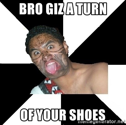 Maori Guy - Bro giz a turn of your shoes