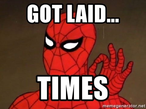 Spiderman Approves - Got laid... Times