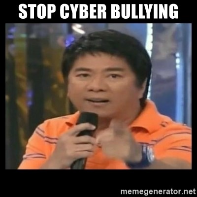You don't do that to me meme - stop cyber bullying
