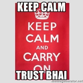 Keep Calm - Keep calm trust bhai