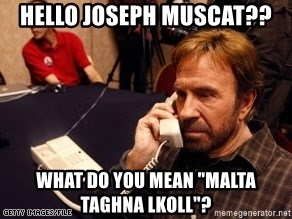 """Chuck Norris on Phone - Hello Joseph Muscat?? What do you mean """"malta taghna lkoll""""?"""