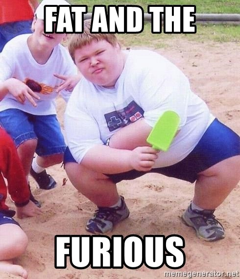 American Fat Kid - FAT AND THE FURIOUS