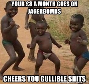 african children dancing - YOUR £3 A MONTH GOES ON Jagerbombs CHEERS YOU GULLIBLE SHITS