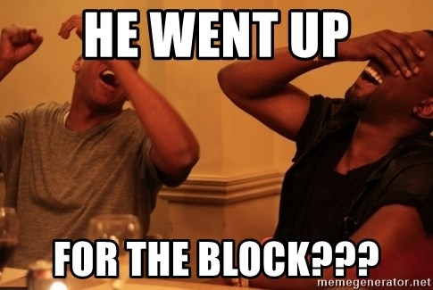 Jay-Z & Kanye Laughing - He went up For the block???