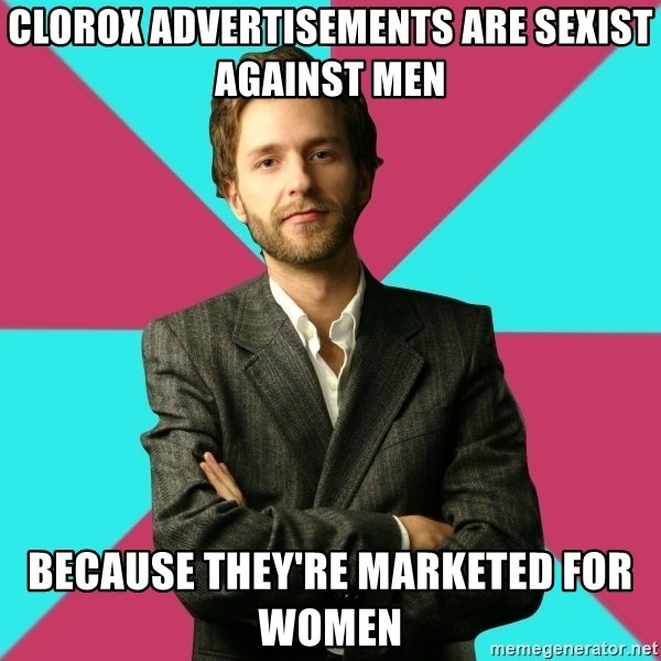 Privilege Denying Dude - clorox advertisements are sexist against men because they're marketed for women