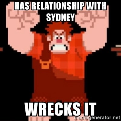 Wreck-It Ralph  - has relationship with sydney wrecks it