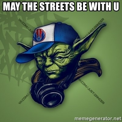 Street Yoda - MAY THE STREETS BE WITH U