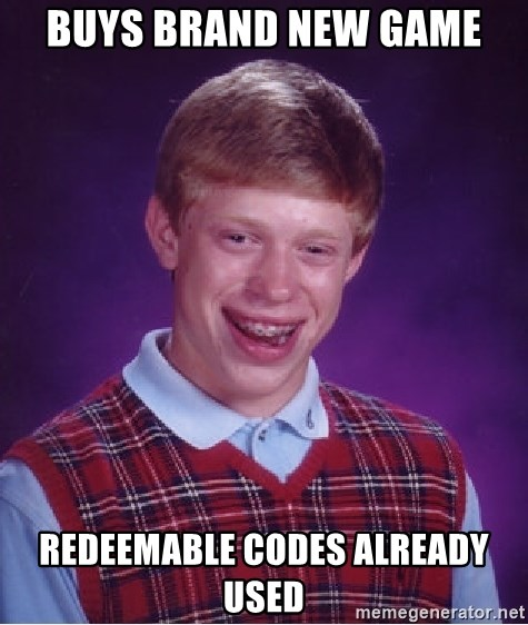 Bad Luck Brian - Buys brand new game redeemable codes already used