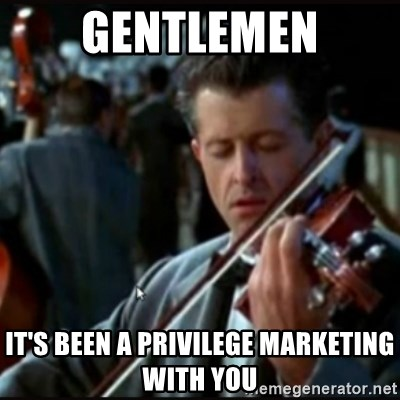 Titanic Band - GENTLEMEN iT'S BEEN A PRIVILEGE mARKETING WITH YOU