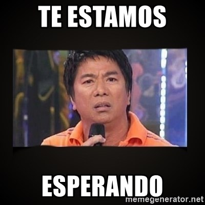 Willie Revillame me - te estamos  esperando