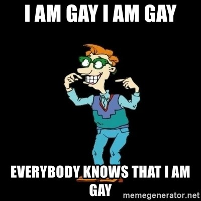 Drew Pickles: The Gayest Man In The World - I AM GAY I AM GAY EVERYBODY KNOWS THAT I AM GAY