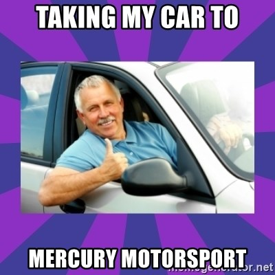 Perfect Driver - TAKING MY CAR TO MERCURY MOTORSPORT