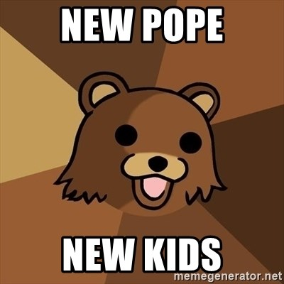 Pedobear - new pope new kids