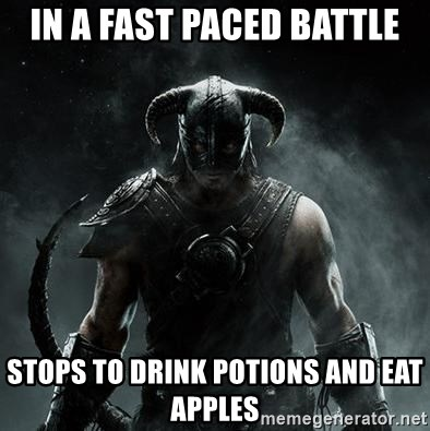 Scumbag Dovahkiin - In a fast paced battle Stops to drink potions and eat apples