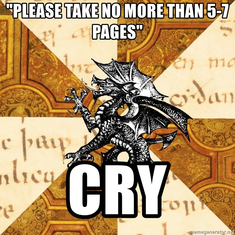 """History Major Heraldic Beast - """"Please take no more than 5-7 pages"""" cry"""