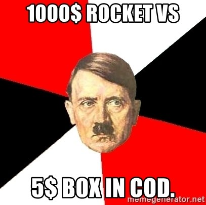Advice Hitler - 1000$ Rocket VS  5$ box in Cod.