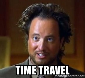 Ancient Aliens -  Time travel