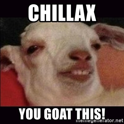 10 goat - chillax you goat this!