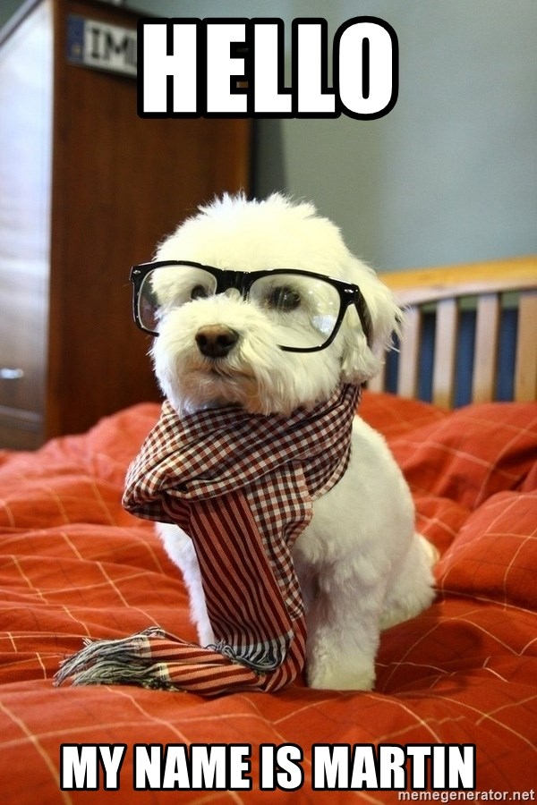hipster dog - Hello My Name is Martin