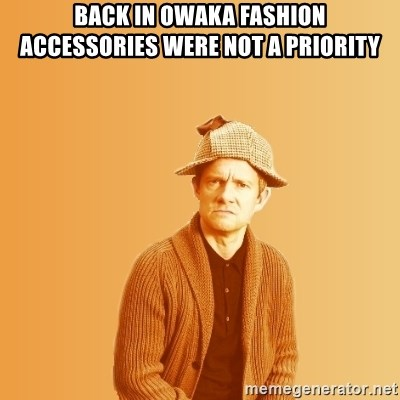 TIPICAL ABSURD - back in owaka fashion accessories were not a priority