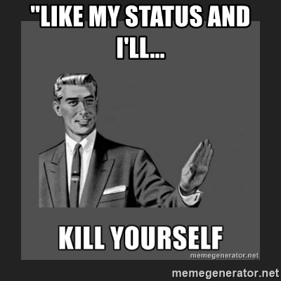 "kill yourself guy - ""like my status and i'll..."
