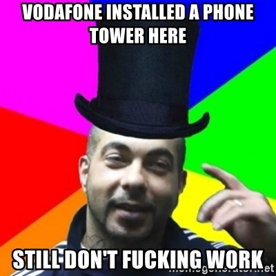 facebookazad - VODAFONE INSTALLED A PHONE TOWER HERE STILL DON'T FUCKING WORK