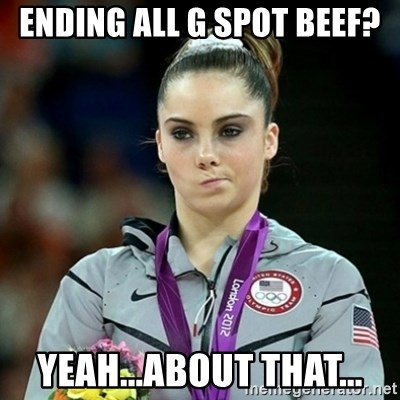 Not Impressed McKayla - Ending all G spot beef? yeah...about that...