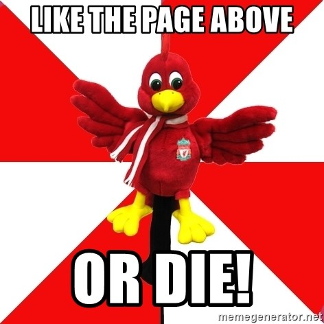 Liverpool Problems - Like the page above or die!