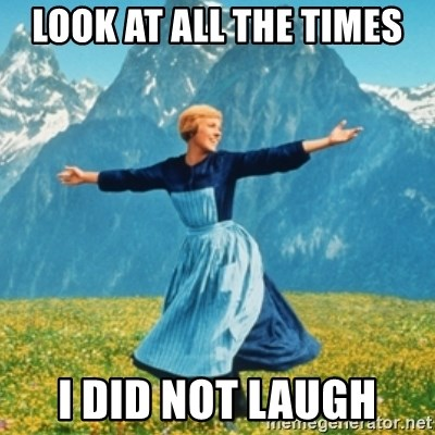 Sound Of Music Lady - Look at all the times I did not laugh