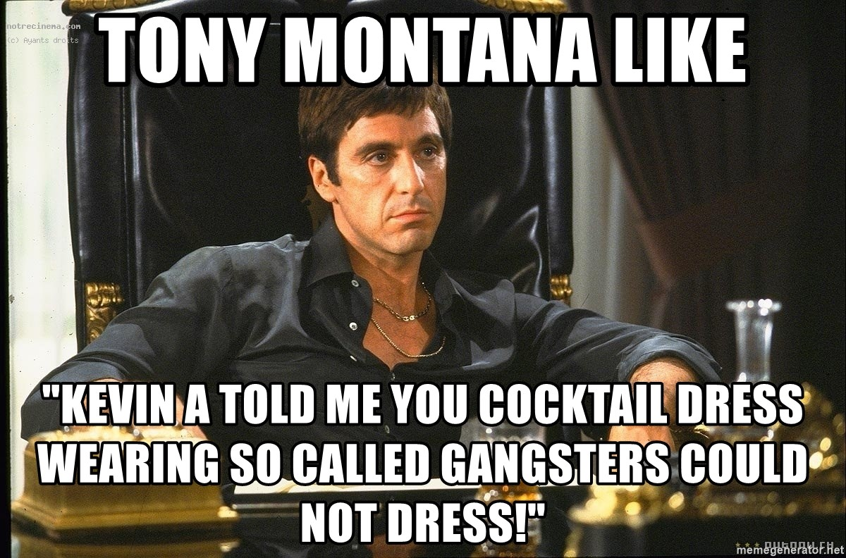 Tony Montana Like Kevin A Told Me You Cocktail Dress Wearing So