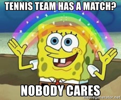 Spongebob - Tennis team has a match? Nobody cares