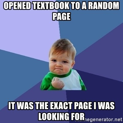 Success Kid - OPENED TEXTBOOK TO a RANDOM PAGE It Was the exact page i was looking for