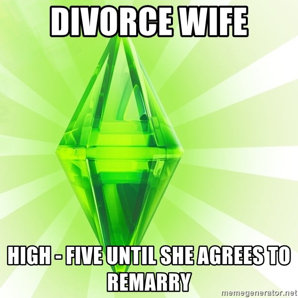 Sims - Divorce wife High - Five until she agrees to remarry