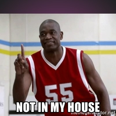 Not in my house Mutombo -  Not in my house